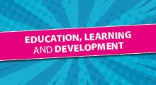 Education, Learning and  Development